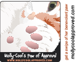 This site has received swipe of Molly-Cool's benevolent paw.  Visit www.mollycoolapproved.com to get your own swipe.
